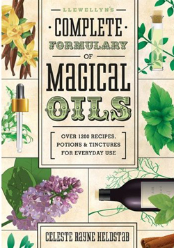 Llewellyn Complete Formulary of Magical Oil by Celeste Rayne Helstab