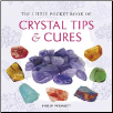 Little Pocket Book of Crystal Tips & Cures by Philip Permutt
