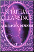 Spiritual Cleansings & Psychic Defenses  by Robert Laremy