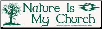 Nature is my Church - Bumper Sticker