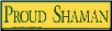 Proud Shaman - Bumper Sticker