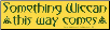 Something Wiccan This Way Comes - Bumper Sticker