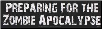 Preparing for the Zombie Apocalypse - Bumper Sticker