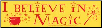 I Believe In Magic  - Bumper Sticker
